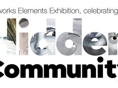 Celebrating our 'Hidden' Community – Artworks Elements Exhibition 2021